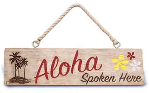 ALOHA SPOKEN HERE HAND PAINTED ENGRAVED WOODEN SIGN