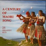 CENTURY OF MAORI SONG CD