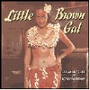 LITTLE BROWN GAL CD