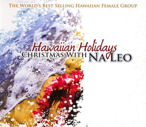 hawaiian holidays christmas with na leo - Christmas In Hawaiian
