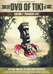 THE DVD OF TIKI VOL. 1- PARADISE LOST